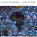 Kalahari Surfers & Greg Hunter