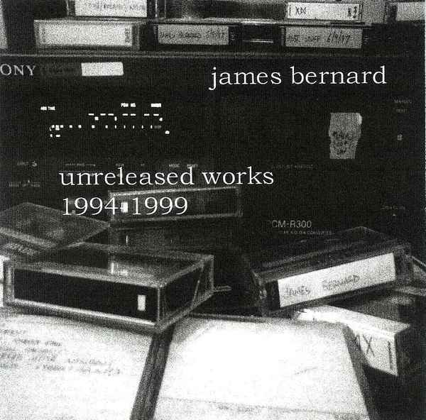 "James Bernard ""Unreleased Works 1994-1999"""