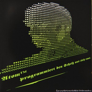 Atom™ Programmiert Den Scheiß Aus Sich Raus. (Eine Populärwissenschaftliche Stückesammlung)