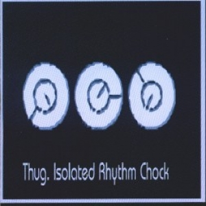 Thug - Isolated Rhythm Chock