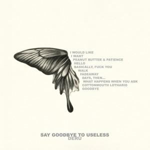 "Deru ""Say Goodbye To Useless"""