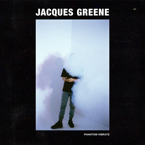 "Jacques Greene ""Phantom Vibrate"""
