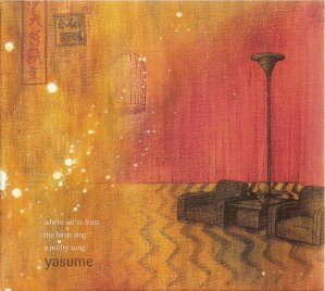 Yasume - Where We're From The Birds Sing A Pretty Song